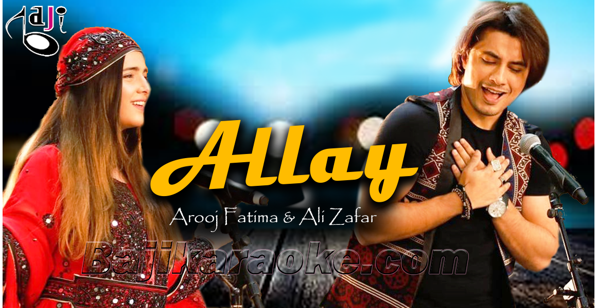 Allay - Ali Zafar & Urooj Fatima