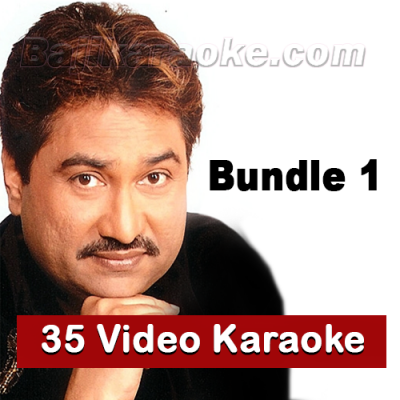 Kumar Sanu - Bundle 1 - 35 Video Karaoke Lyrics