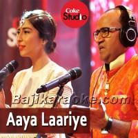Aaya Laariye - Coke Studio - Karaoke Mp3 - Meesha Shafi & Naeem Abbas Rufi - Episode 4 - Season 9