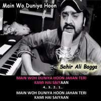 Main Wo Duniya Hoon Jahan - Mp3 + VIDEO Karaoke - Sahir Ali Bagga