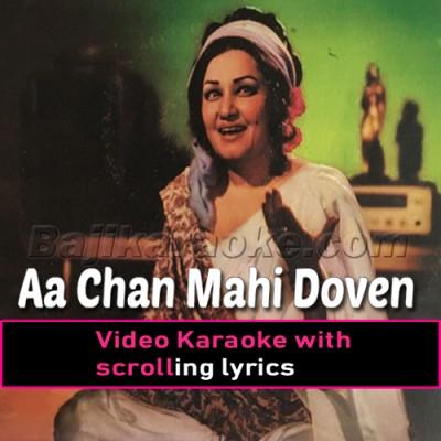 Aa Chan Mahi Doven Pyar - Video Karaoke Lyrics