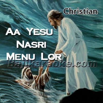 Aa Yesu Nasri Menu Lor Teri - Christian - Karaoke Mp3