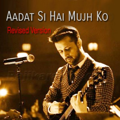 Aadat Si Hai Mujh Ko - Revised Version - Karaoke Mp3 | Atif Aslam
