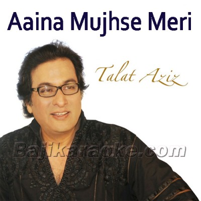 Aaina Mujhse Meri Pehli Si - Karaoke Mp3
