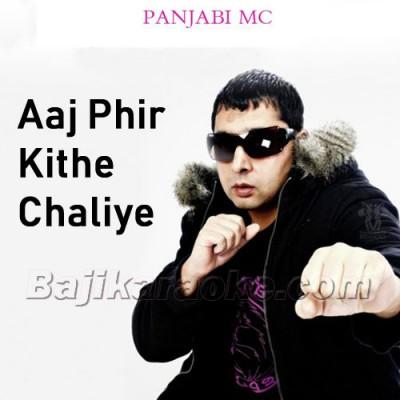 Aaj Phir Kithe Chaliye - Karaoke  Mp3