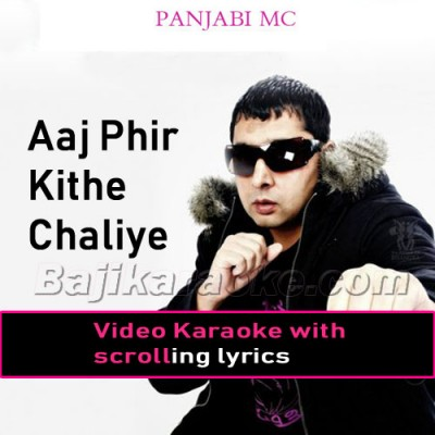 Aaj Phir Kithe Chaliye -  Video Karaoke Lyrics
