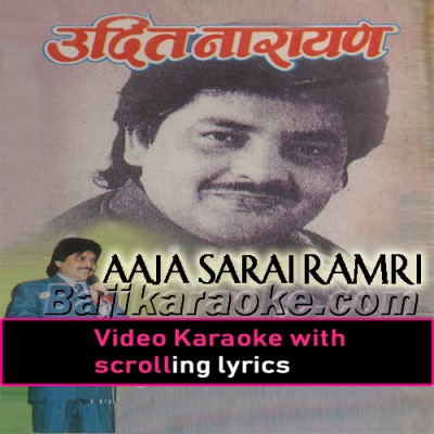 Aaja Sarai Ramri Dekhchhu -  Video Karaoke Lyrics