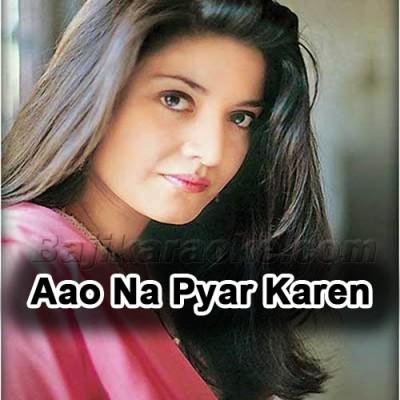 Aao Na Pyar Karen - Karaoke  Mp3