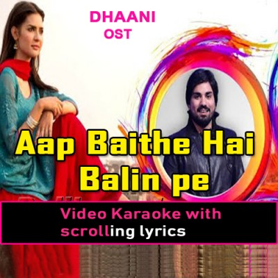 Aap Baithe Hain Balin Pe - Video Karaoke Lyrics