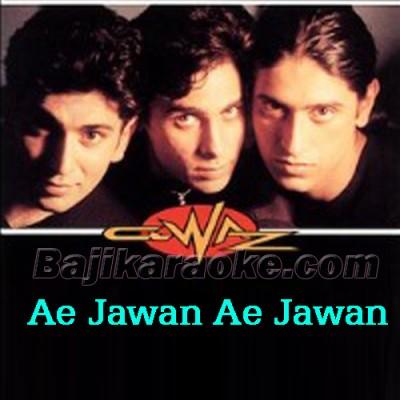 Ae Jawan Ae Jawan - Karaoke Mp3 | Faakhir Mantra