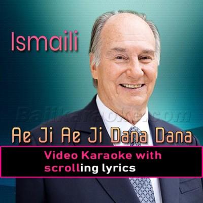 Ae Ji Ae Ji Dana Dana - Ginan Religious - Video Karaoke Lyrics | Agha Khan Ismaili