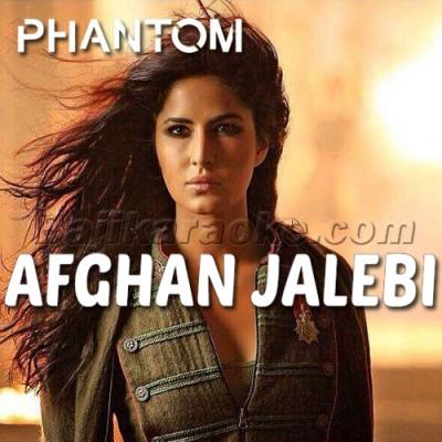 Afghan Jalebi Ye Baba - Phantom - Karaoke Mp3