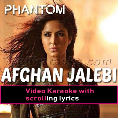 Afghan Jalebi Ye Baba - Phantom - Video Karaoke Lyrics