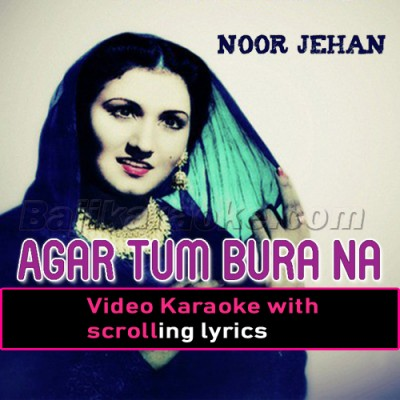 Agar Tum Bura Na Mano - Video Karaoke Lyrics | Noor Jehan | Ahmed Rushdi