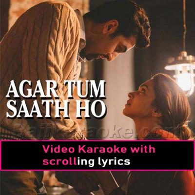 Agar Tum Sath Ho - Video Karaoke Lyrics | Arijit Singh - Alka Yagnik