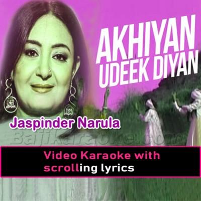 Akhiyan Udeek Diyan -  Video Karaoke Lyrics