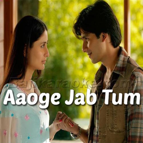 Aaoge Jab Tum Saajna - Jab We Met - Karaoke Mp3