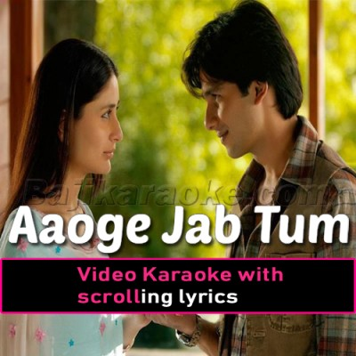 Aaoge Jab Tum Saajna - Jab We Met - Video Karaoke Lyrics