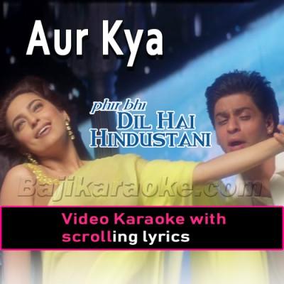 Aur Kya - Video Karaoke Lyrics