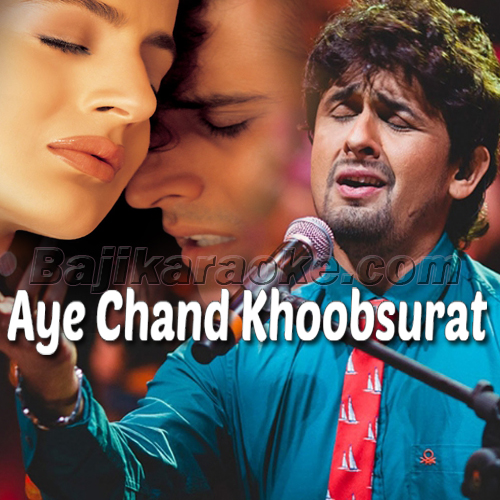 Aye Chand Khoobsurat - Sonu Nigam - Karaoke Mp3