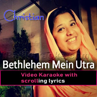 Bethlehem Mein Utra Hai -  Video Karaoke Lyrics