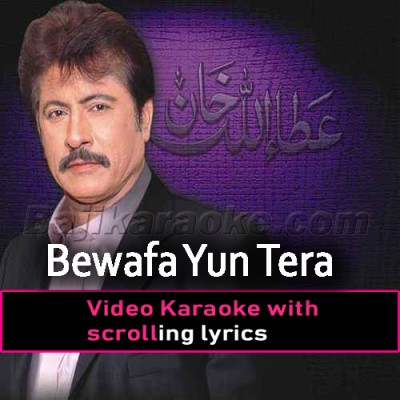 Bewafa Yun Tera Muskurana - Video Karaoke Lyrics | Attaullah Khan Esakhelvi
