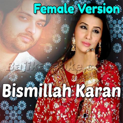Bismillah Karan - Female Version - Karaoke Mp3