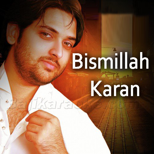 Bismillah Karan - With Alaap - Karaoke  Mp3