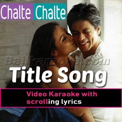 Chalte chalte - Video Karaoke Lyrics