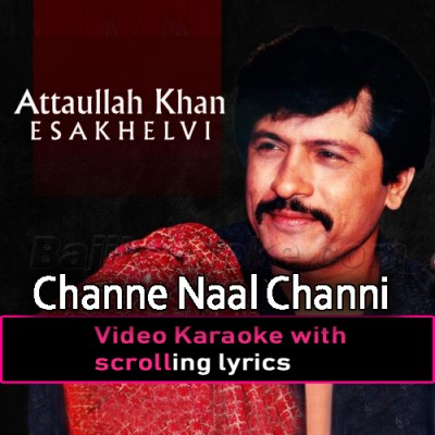 Channe Naal Channi - Video Karaoke Lyrics
