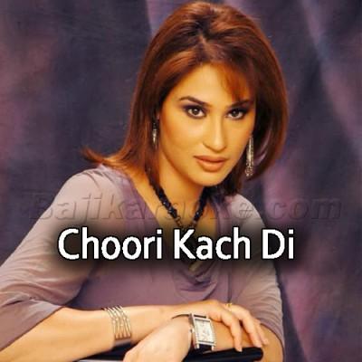 Choori Kach Di - With Chorus - Karaoke Mp3 | Humera Arshad