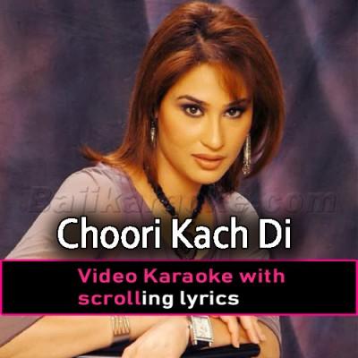Choori Kach Di - With Chorus - Video Karaoke Lyrics