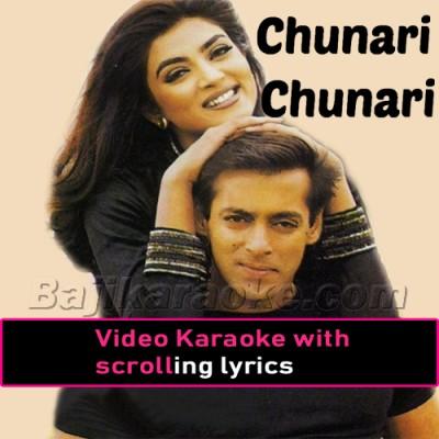Chunari chunari - Video Karaoke Lyrics
