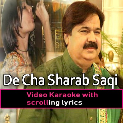 De Cha Sharab Saqi -  Video Karaoke Lyrics