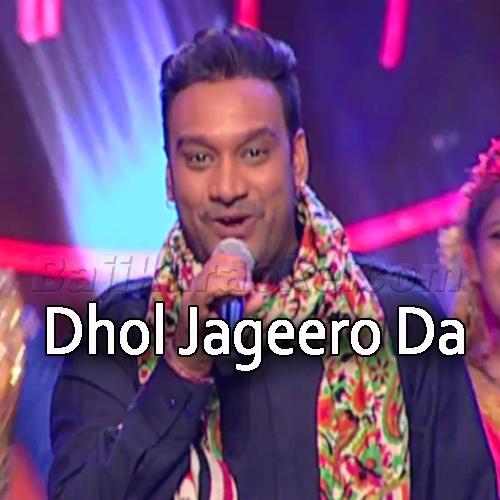 Dhol Jageero Da - Karaoke Mp3