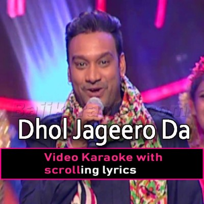 Dhol Jageero Da -  Video Karaoke Lyrics