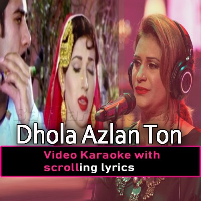 Dhola Azlan Ton Reshma Teri - Video Karaoke Lyrics