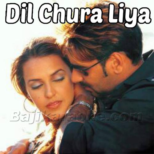 Dil chura liya - Karaoke Mp3