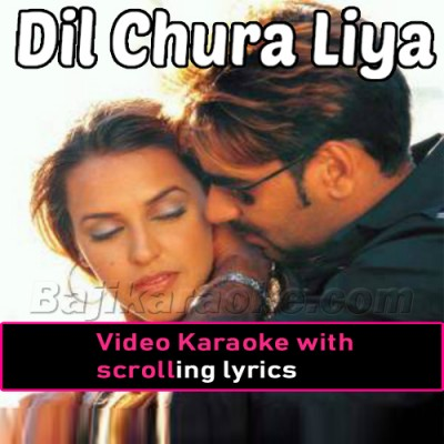 Dil chura liya - Video Karaoke Lyrics