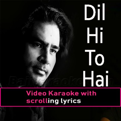 Dil Hi Toh Hai Na Sang O Khisht - Video Karaoke Lyrics