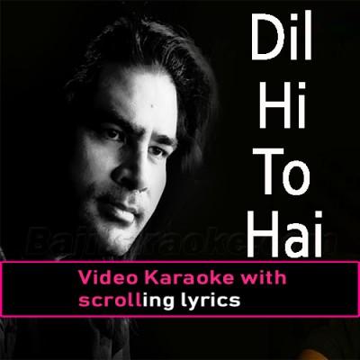 Dil Hi Toh Hai Na Sang O Khisht -  Video Karaoke Lyrics