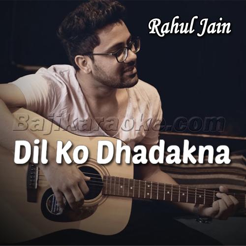 Dil Ko Dhadakna Tu Ne Sikhaya - Cover - Karaoke Mp3