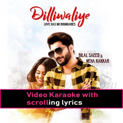 Dilli Waliye Ni Dil Le Gayi - Video Karaoke Lyrics | Bilal Saeed
