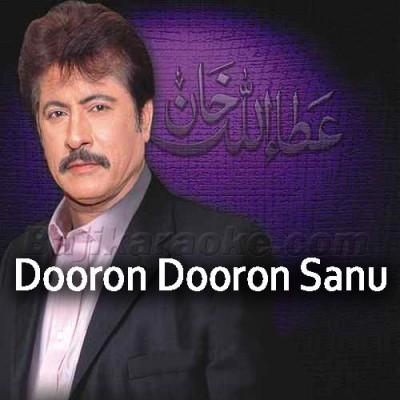 Dooron Dooron Sanu - Remix - Karaoke Mp3 | Attaullah Khan Esakhelvi