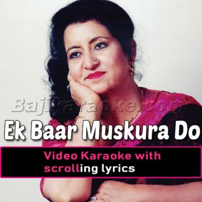 Ek Baar Muskura Do - Video Karaoke Lyrics