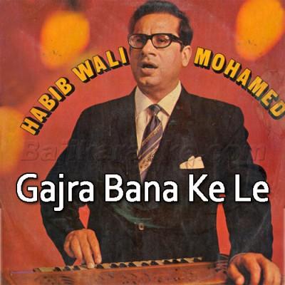 Gajra Bana Ke Le Aa - Karaoke Mp3 | Habib Wali Mohammad