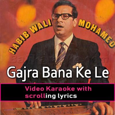 Gajra Bana Ke Le Aa - Video Karaoke Lyrics | Habib Wali Mohammad