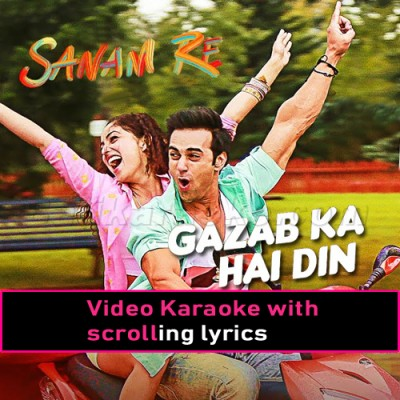 Ghazab Ka Hai Yeh Din -  Video Karaoke Lyrics