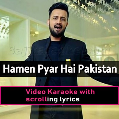 Hamen Pyar Hai Pakistan Se - Video Karaoke Lyrics | Atif Aslam