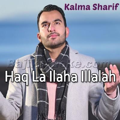 Haq La Ilaha Illalah - Islamic Kalama Sharif - Karaoke Mp3